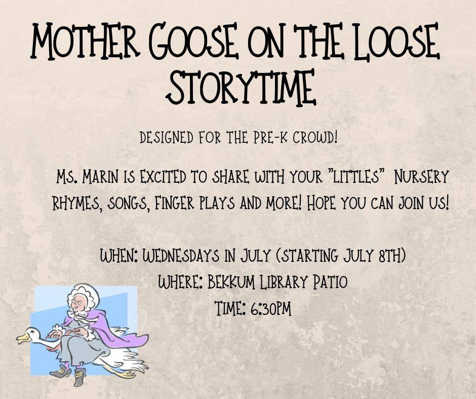 Mother Goose on the Loose Storytime: Wednesdays in July (Starting July 8th); 6:30 pm; Bekkum Library Patio